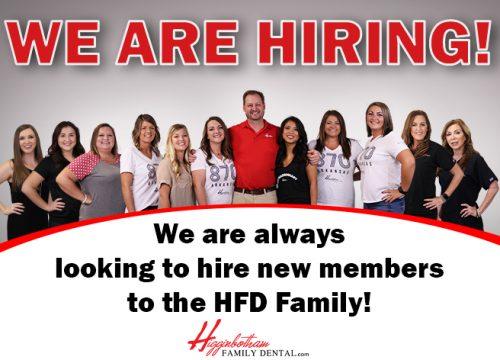 We are hiring at Higginbotham Family Dental